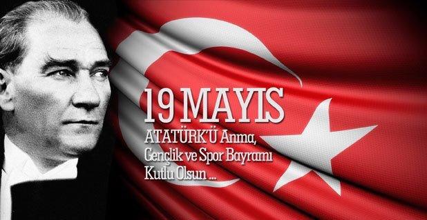 19 MAYIS ATATÜRK'Ü ANMA, GEÇLİK VE SPOR BAYRAMININ 99. YILDÖNÜMÜ KUTLU OLSUN