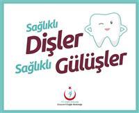 Sağlıklı Dişler Sağlıklı Gülüşler