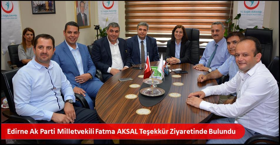 Edirne Ak Parti Milletvekili Fatma AKSAL Edirne İl Sağlık Müdürümüz Dr.Ali Cengiz KALKAN'a Teşekkür Ziyaretinde Bulundu
