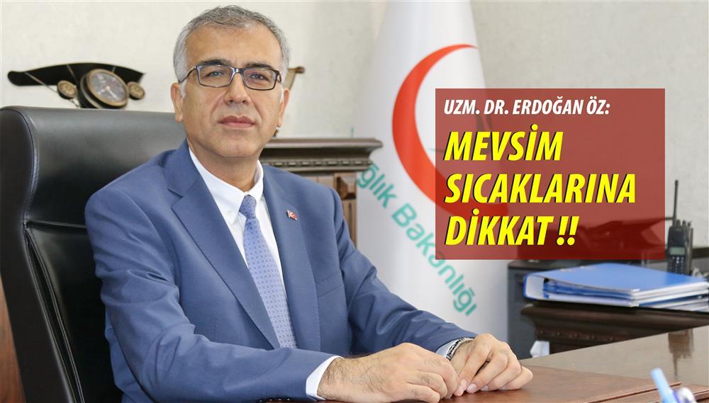 Erdogan OZ Mevsim sicaklarina dikkat.jpg