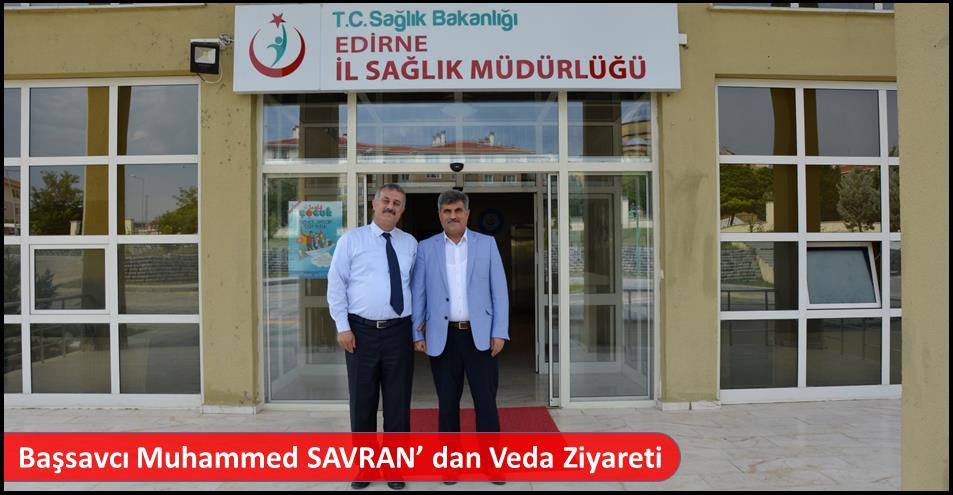 Başsavcı Muhammed SAVRAN' dan Veda Ziyareti