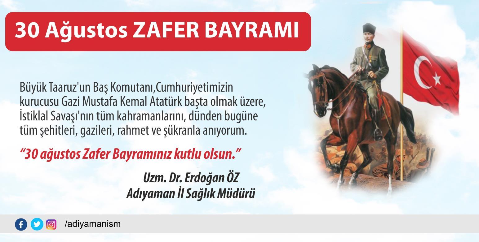 Uzm. Dr. Erdoğan ÖZ'ün 30 Ağustos Zafer Bayramı Mesajı