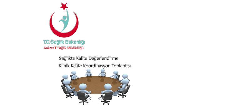 Sağlıkta Kalite Değerlendirme ile Klinik Kalite Koordinasyon Toplantısı