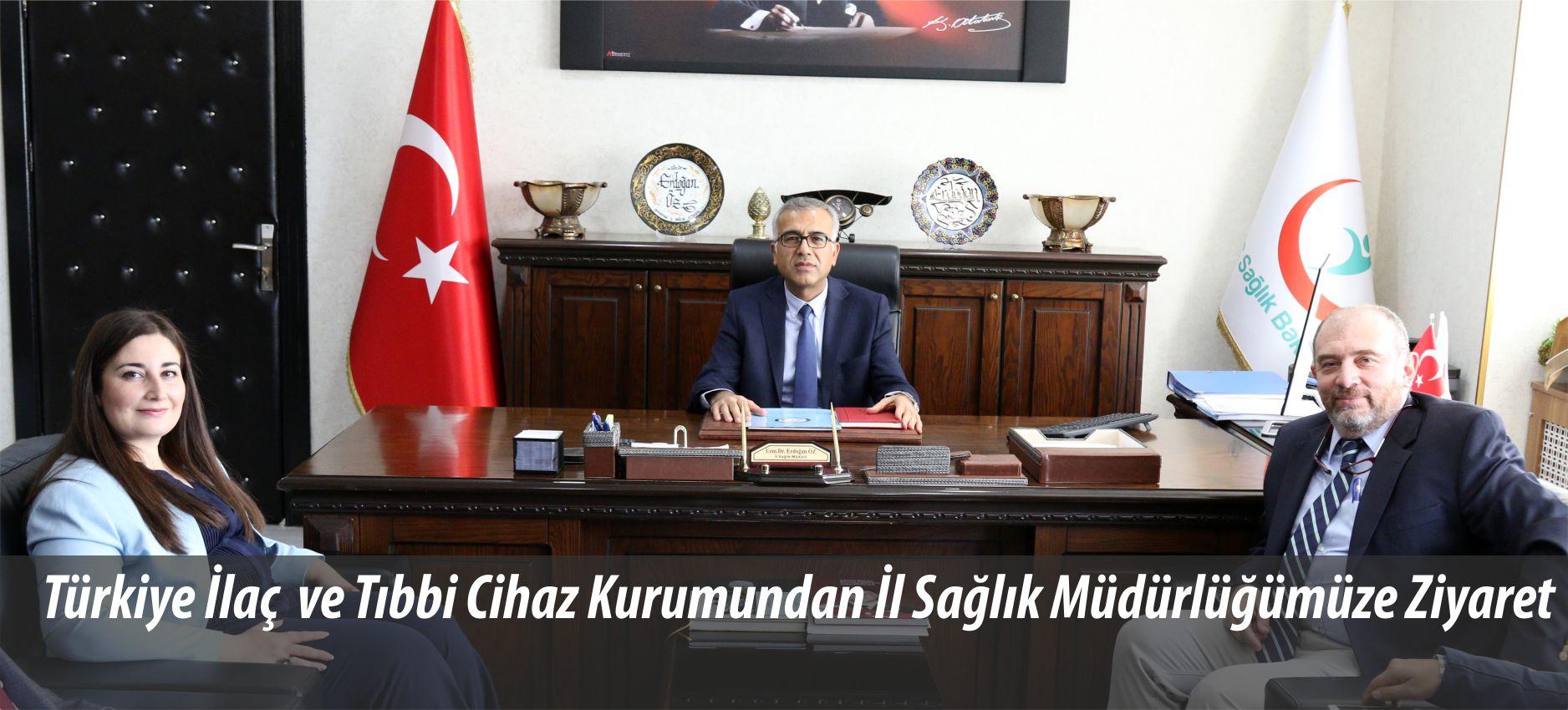 Türkiye İlaç  ve Tıbbi Cihaz Kurumundan İl Sağlık Müdürlüğümüze Ziyaret