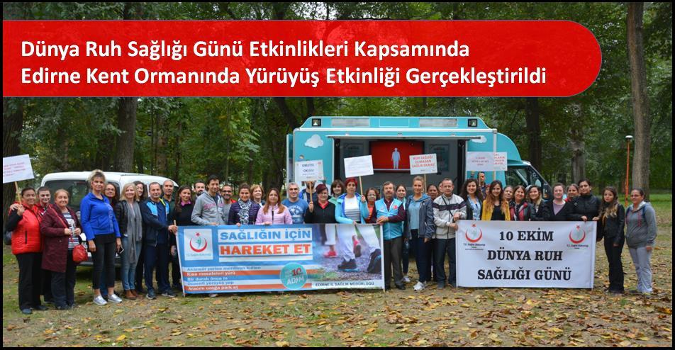 Dünya Ruh Sağlığı Günü Etkinlikleri Kapsamında Edirne Kent Ormanında Yürüyüş Etkinliği Gerçekleştirildi