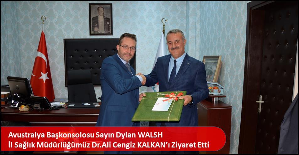 Avustralya Başkonsolosu Sayın Dylan WALSH  İl Sağlık Müdürlüğümüz Dr.Ali Cengiz KALKAN'ı Ziyaret Etti