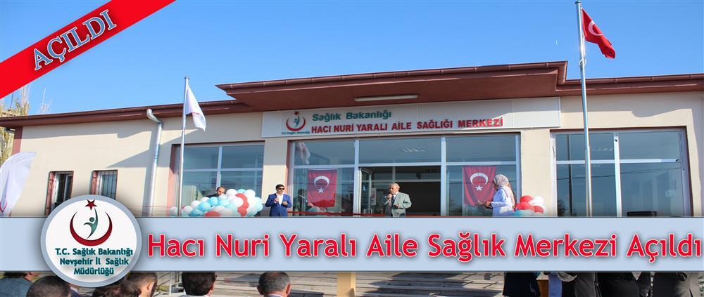 Hacı Nuri Yaralı Aile Sağlığı Merkezi Hizmete Açıldı