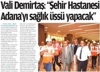 26.07.2017 ADANA ÇUKUROVA METROPOL (Vali Demirtaş Şehir Hastanesi Adana'yı Sağlk Üssü Yapacak)