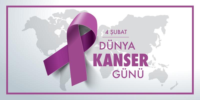 4. Şubat Dünya Kanser Günü