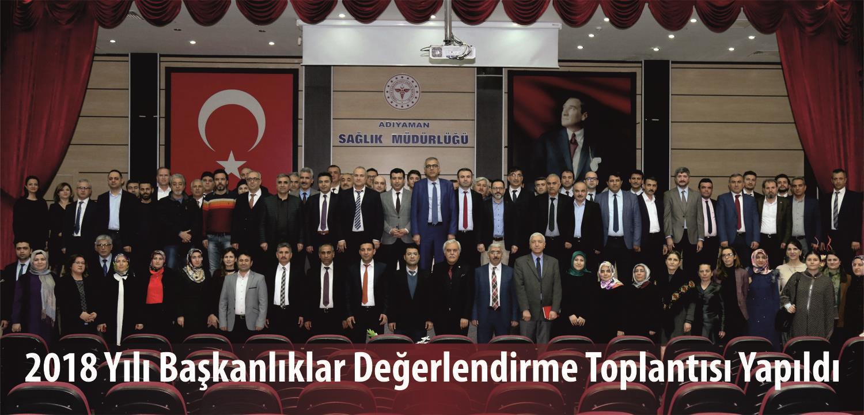 2018 Yılı Başkanlıklar Değerlendirme Toplantısı Yapıldı