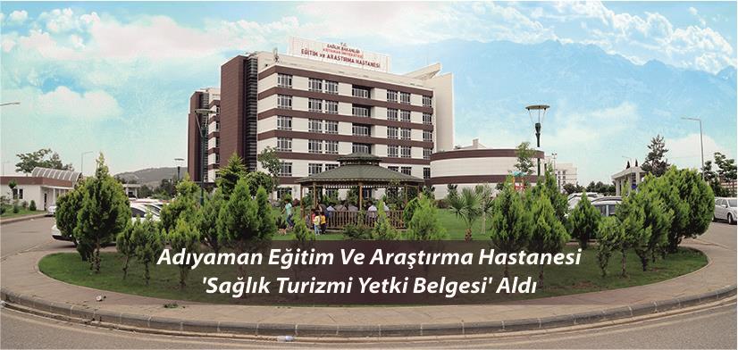 Adıyaman Eğitim Ve Araştırma Hastanesi 'Sağlık Turizmi Yetki Belgesi' Aldı