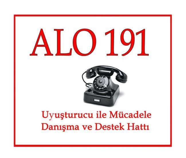 ALO-191  Uyuşturucu ile Mücadele Danışma ve Destek Hattı