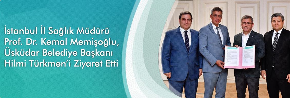 İstanbul İl Sağlık Müdürü Prof. Dr. Kemal Memişoğlu, Üsküdar Belediye Başkanı Hilmi Türkmen'i Ziyaret Etti