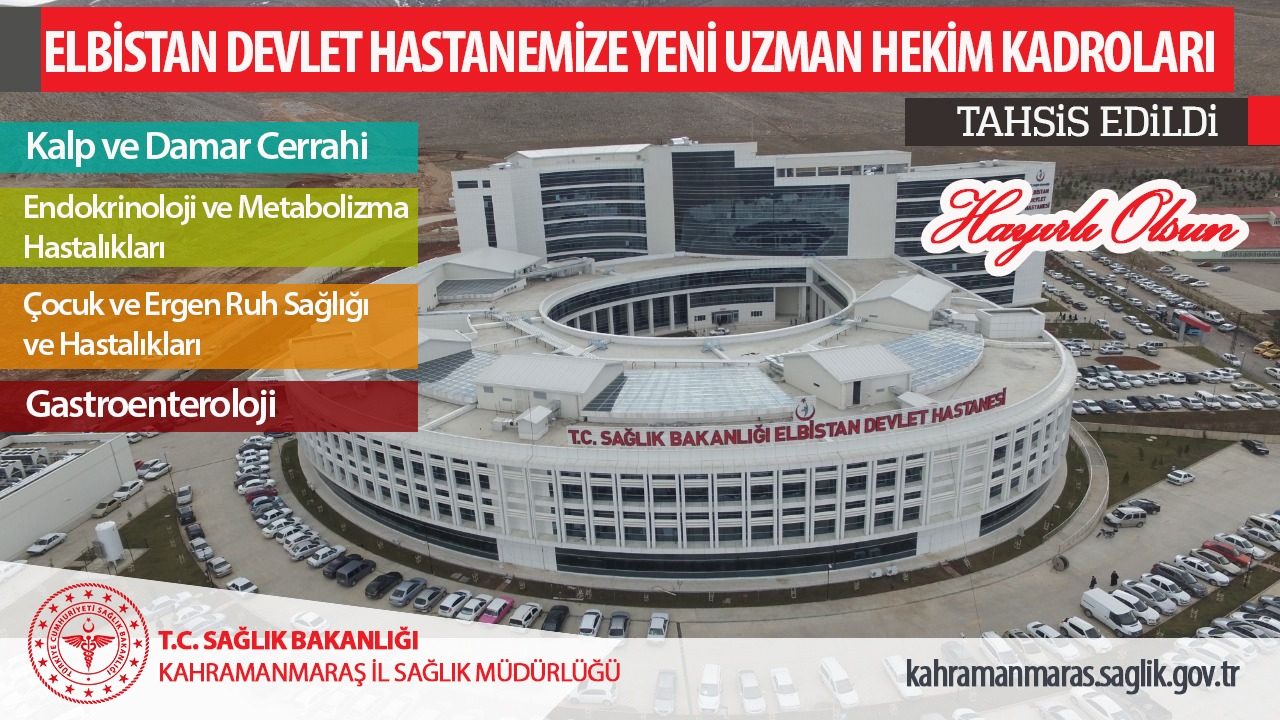 Elbistan Devlet Hastanesine Yeni Uzman Hekim Kadroları Açıldı