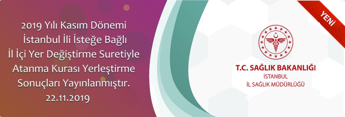 2019 Yılı Kasım Dönemi İstanbul İli İsteğe Bağlı İl İçi Yer Değiştirme Suretiyle Atanma Kurası Yerleştirme Sonuçları Yayınlanmıştır.