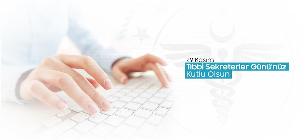 29 Kasım Dünya Tıbbi Sekreterler Günü