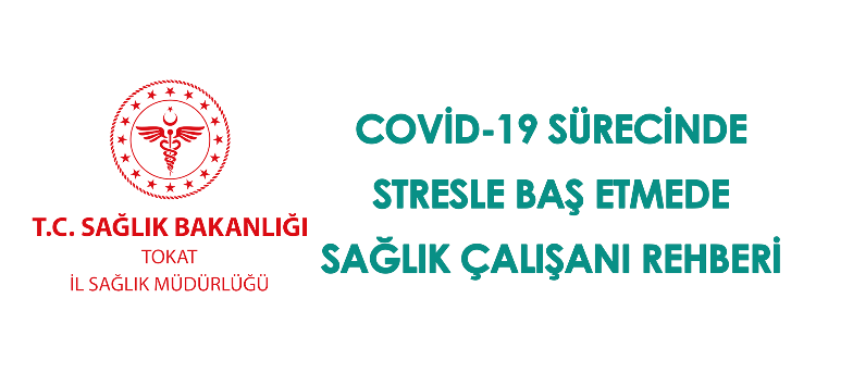 Covid-19 Sürecinde Stresle Baş Etmede Sağlık Çalışanı Rehberi