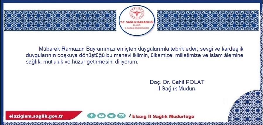 İl Sağlık Müdürümüz Doç. Dr. Cahit POLAT'ın Ramazan Bayramı Kutlama Mesajı