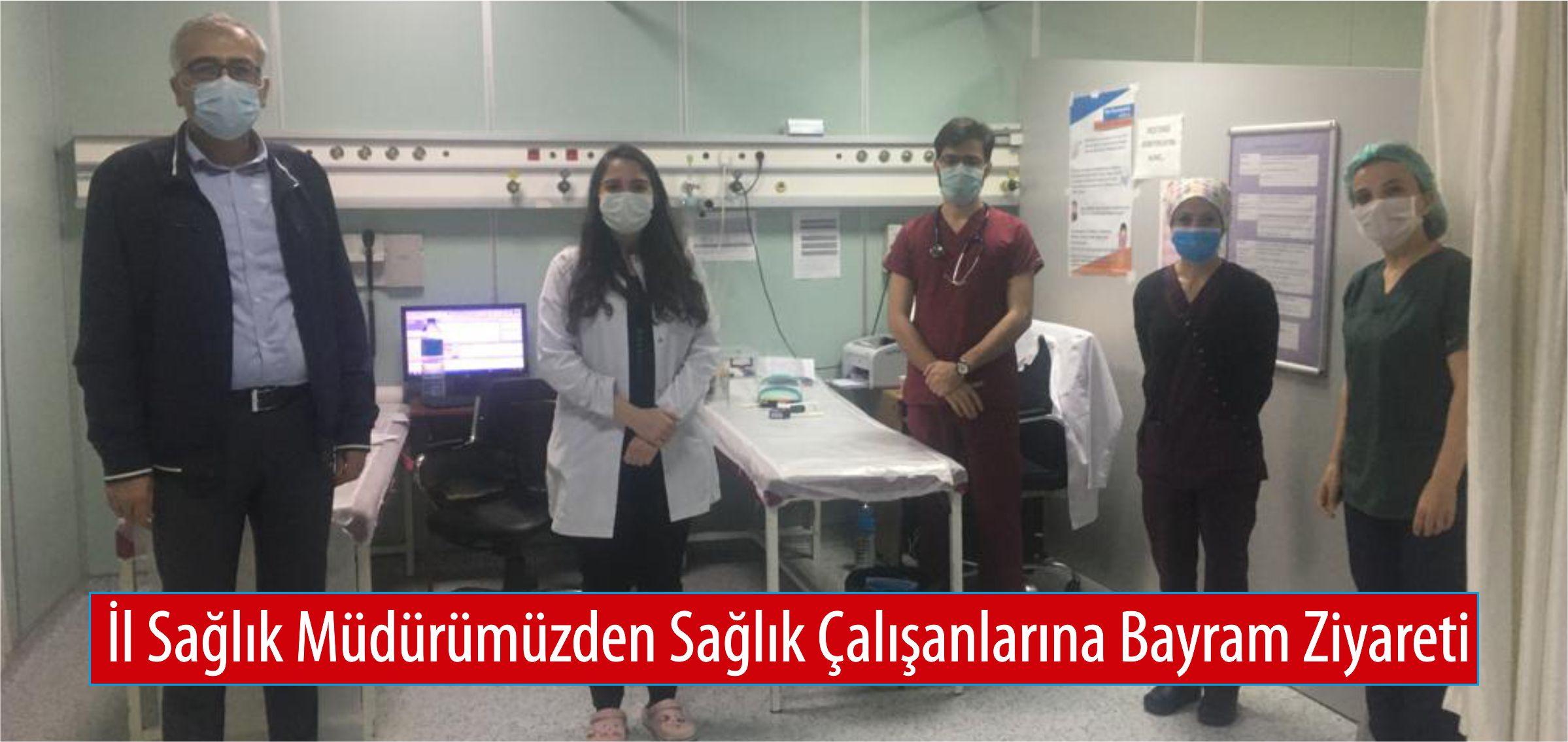 İl sağlık Müdürümüzden Sağlık Çalışanlarına Bayram Ziyareti