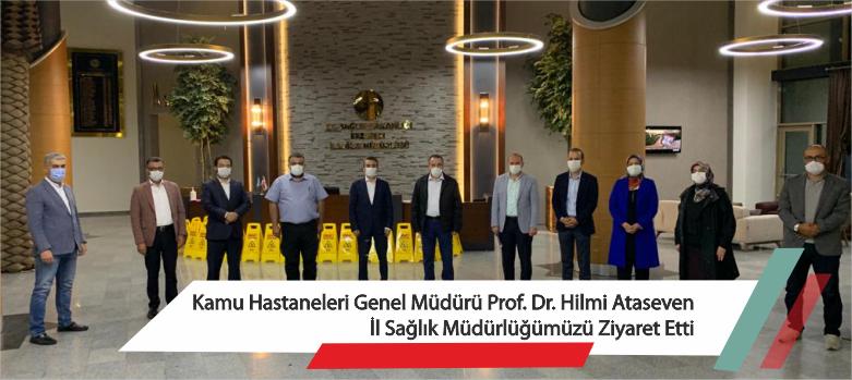 Kamu Hastaneleri Genel Müdürü Prof. Dr. Hilmi Ataseven İl Sağlık Müdürlüğümüzü Ziyaret Etti