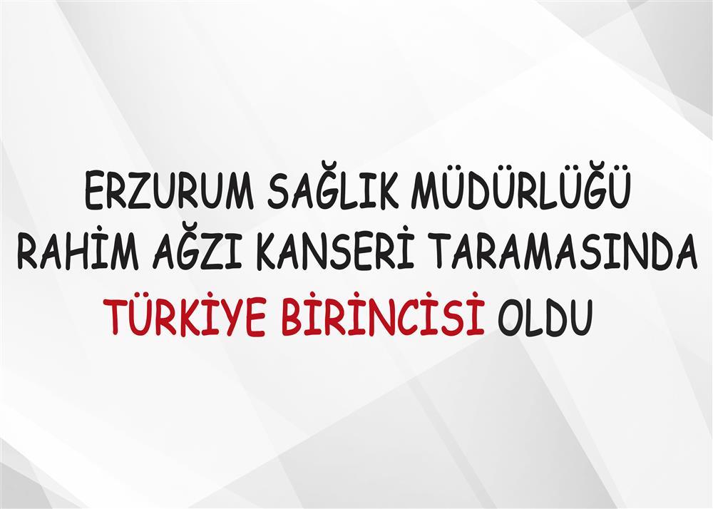 Erzurum Rahim Ağzı Kanseri Taramasında Türkiye Birincisi Oldu