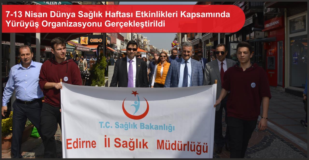 7-13 Nisan Dünya Sağlık Haftası Etkinlikleri Kapsamında Yürüyüş Organizasyonu Gerçekleştirildi