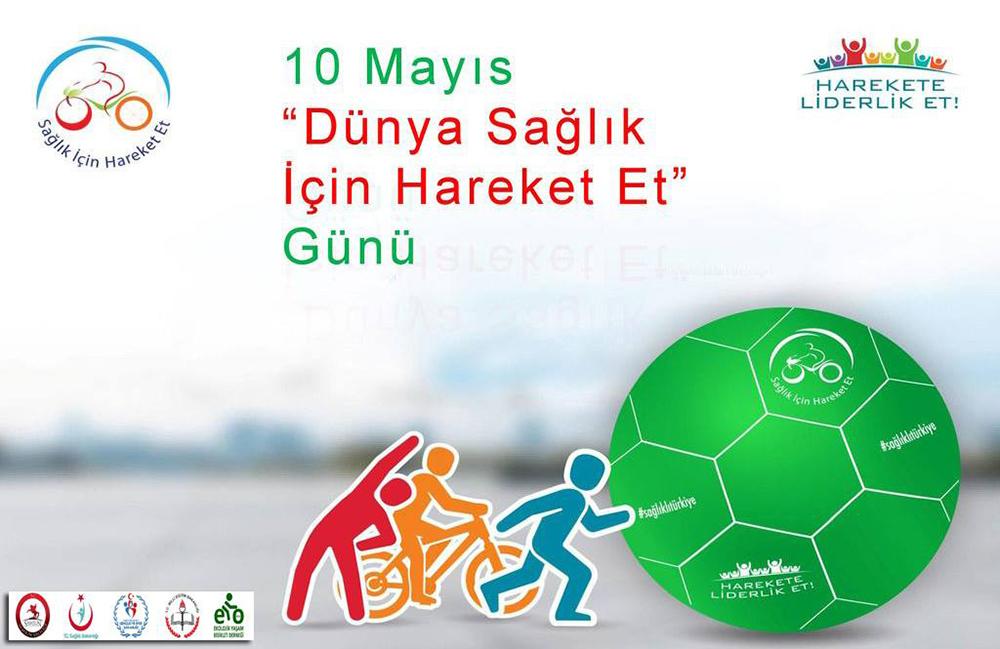 10 Mayıs Dünya Sağlık İçin Hareket Et Günü