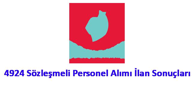 4924 Sözleşmeli Personel Statüsüne Geçmek İsteyen Personelin Başvuru Sonuçları